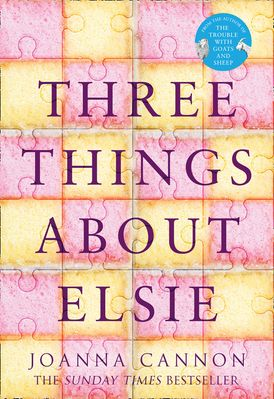 Three Things About Elsie: LONGLISTED FOR THE WOMEN'S PRIZE FOR FICTION 2018