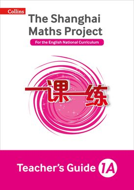 Teacher's Guide 1A (The Shanghai Maths Project)