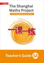 Teacher's Guide 5A (The Shanghai Maths Project) Paperback  by Sarah Eaton