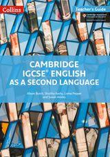 Cambridge IGCSE® English as a Second Language Teacher Guide (Cambridge International Examinations)
