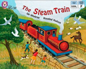 The Steam Train: Band 4/Blue (Collins Big Cat) book image