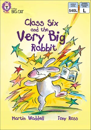 Class Six and the Very Big Rabbit: Band 10/White (Collins Big Cat) book image