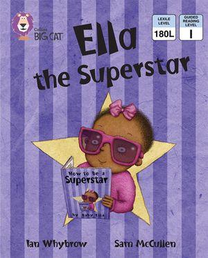 Ella the Superstar: Band 05/Green (Collins Big Cat) book image