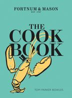The Cook Book: Fortnum & Mason Hardcover  by Tom Parker Bowles