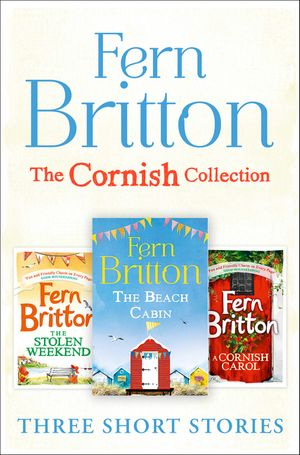 Fern Britton Short Story Collection: The Stolen Weekend, A Cornish Carol, The Beach Cabin book image