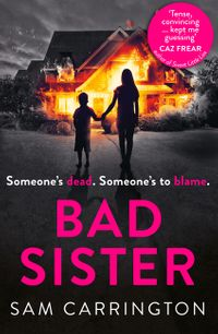bad-sister-tense-convincing-kept-me-guessing-caz-frear-bestselling-author-of-sweet-little-lies