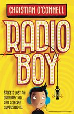 Radio Boy (Radio Boy, Book 1) - Christian O'Connell
