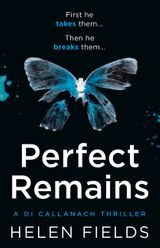 Perfect Remains: A gripping thriller that will leave you breathless (A DI Callanach Crime Thriller, Book 1)