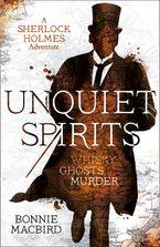 Unquiet Spirits: Whisky, Ghosts, Murder (A Sherlock Holmes Adventure) Hardcover  by Bonnie MacBird