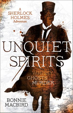 Unquiet Spirits: Whisky, Ghosts, Murder (A Sherlock Holmes Adventure) book image