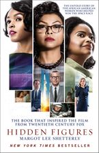 Margot Lee Shetterly - Hidden Figures: The Untold Story of the African American Women Who Helped Win the Space Race [Film Tie-In Edition]
