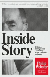 inside-story-politics-intrigue-and-treachery-from-thatcher-to-brexit