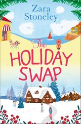 The Holiday Swap: The perfect laugh-out-loud romance for fans of the Christmas movie The Holiday