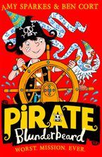 Pirate Blunderbeard: Worst. Mission. Ever. (Pirate Blunderbeard, Book 3) Paperback  by Amy Sparkes