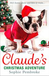 Claude's Christmas Adventure: The must-read Christmas dog book of 2016!