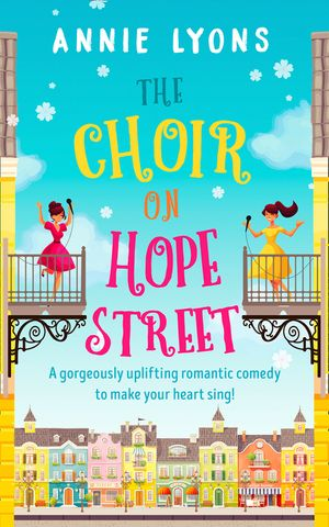 The Choir on Hope Street: A gorgeously uplifting romantic comedy to make your heart sing! book image