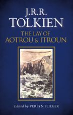 The Lay of Aotrou and Itroun Hardcover  by J. R. R. Tolkien