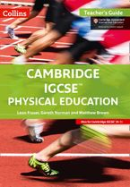 Cambridge IGCSE™ Physical Education Teacher's Guide (Collins Cambridge IGCSE™) Paperback  by Leon Fraser