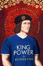King Power: Leicester City's Remarkable Season Hardcover  by Richard III