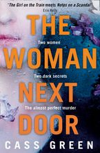 The Woman Next Door: A dark and twisty psychological thriller Paperback  by Cass Green