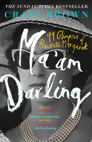 Ma'am Darling: 99 Glimpses of Princess Margaret book image