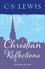 Christian Reflections Paperback  by C.S. Lewis