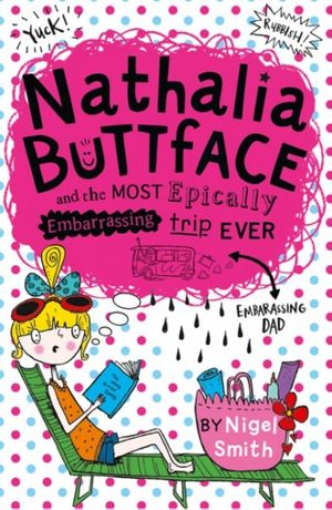 Nathalia Buttface and the Most Epically Embarrassing Trip Ever (Nathalia Buttface) book image