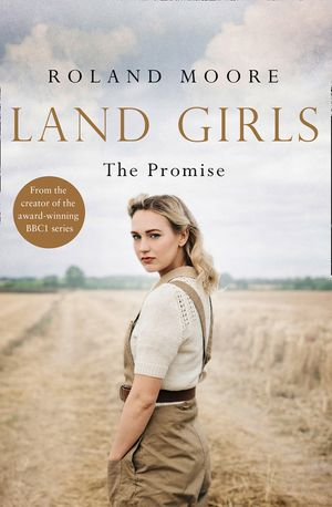 Land Girls: The Promise: A moving and heartwarming wartime saga (Land Girls, Book 2) book image