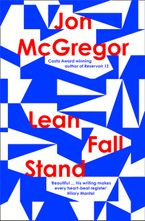 Lean Fall Stand Hardcover  by Jon McGregor