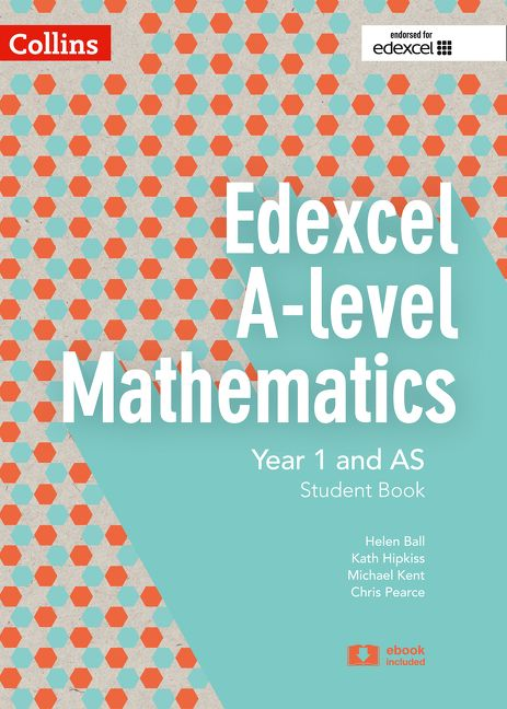 Edexcel A-level Mathematics Student Book Year 1 and AS (Collins