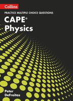 Collins CAPE Physics – CAPE Physics Multiple Choice Practice Paperback  by Peter DeFreitas