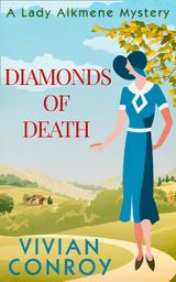 Diamonds of Death (A Lady Alkmene Cosy Mystery, Book 2)
