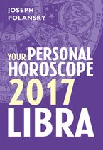 Libra 2017: Your Personal Horoscope eBook DGO by Joseph Polansky