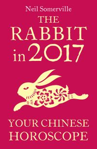 the-rabbit-in-2017-your-chinese-horoscope