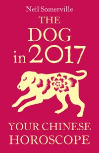 the-dog-in-2017-your-chinese-horoscope