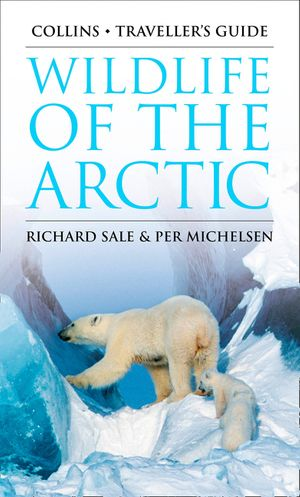Wildlife of the Arctic (Traveller's Guide) book image