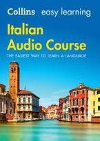 Easy Learning Italian Audio Course: Language Learning the easy way with Collins (Collins Easy Learning Audio Course) CD-Audio  by Collins Dictionaries