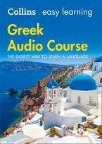 Easy Learning Greek Audio Course: Language Learning the easy way with Collins (Collins Easy Learning Audio Course) CD-Audio  by Collins Dictionaries