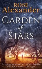Garden of Stars: A gripping novel of hope, family and love across the ages eBook  by Rose Alexander