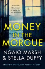 Money in the Morgue: The New Inspector Alleyn Mystery