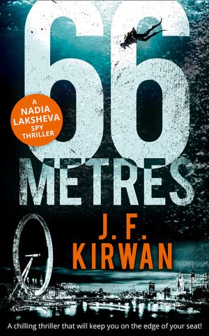 66 Metres: A chilling thriller that will keep you on the edge of your seat! (Nadia Laksheva Spy Thriller Series, Book 1) book image