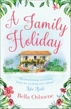 A Family Holiday: A heartwarming summer romance for fans of Katie Fforde Paperback  by Bella Osborne