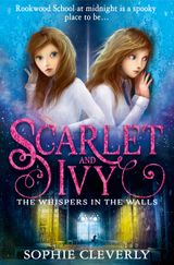 The Whispers in the Walls (Scarlet and Ivy, Book 2)