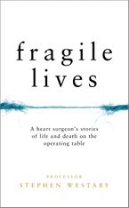 Stephen Westaby - Fragile Lives