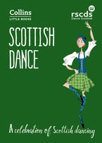 Scottish Dance: A celebration of Scottish dancing (Collins Little Books) Paperback  by The Royal Scottish Country Dance Society