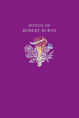 Robert Burns Songs: 97 songs from Scotland's most famous poet (Collins Scottish Collection)