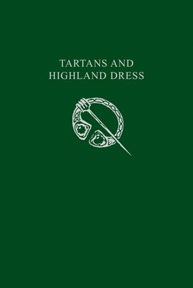 Tartans & Highland Dress: A guide to Scottish traditional dress (Collins Scottish Collection)