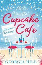 Christmas Weddings (Millie Vanilla's Cupcake Café, Book 3) eBook DGO by Georgia Hill
