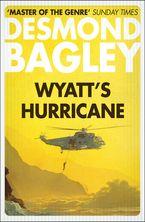 Wyatt's Hurricane eBook  by Desmond Bagley