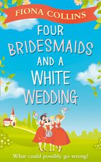 Four Bridesmaids and a White Wedding eBook DGO by Fiona Collins